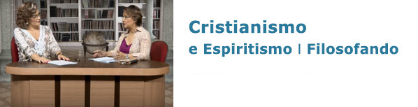 Cristianismo e Espiritismo Filosofando