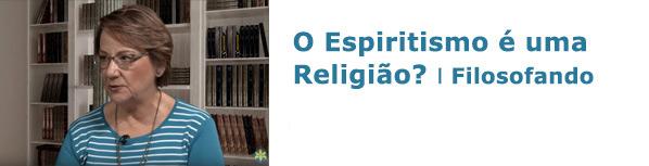 O Espiritismo é uma Religião?